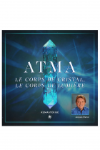 ATMA, le corps de Cristal, le corps de Lumière
